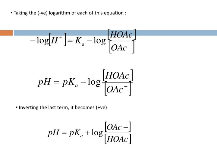 Taking the (-ve) logarithm of each of this equation :