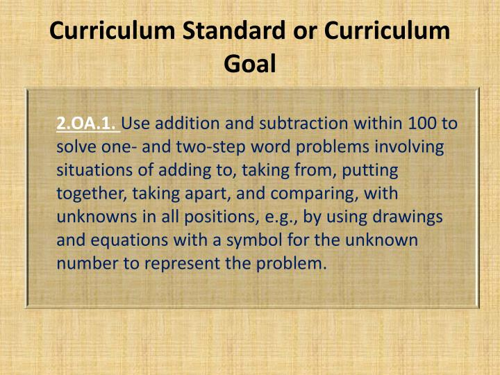 Curriculum Standard or Curriculum Goal