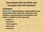 unwrapped with key skills and concepts from the standard