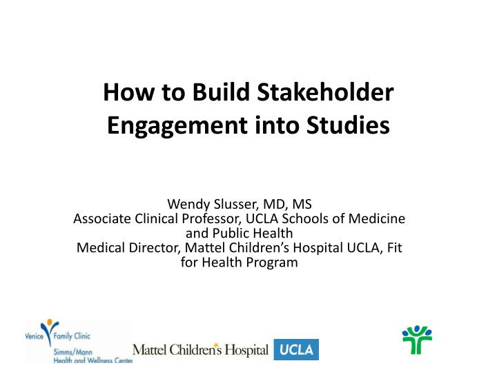 How to build stakeholder engagement into studies