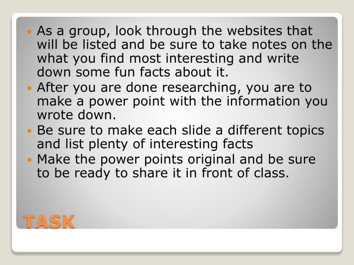 As a group, look through the websites that will be listed and be sure to take notes on the what you ...