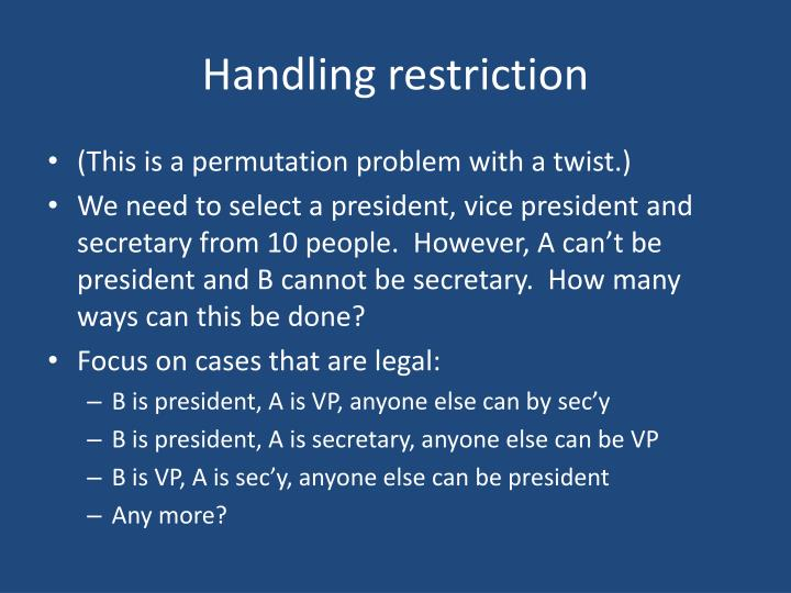 Handling restriction