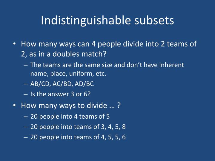 Indistinguishable subsets