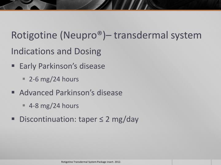 Rotigotine (Neupro®)–