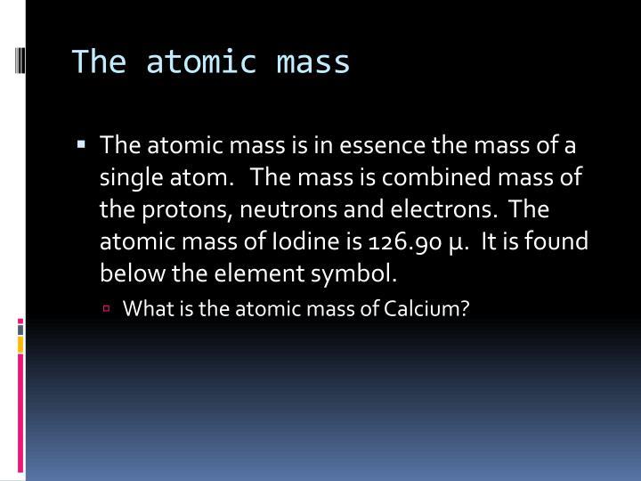 The atomic mass