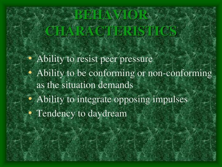 BEHAVIOR CHARACTERISTICS