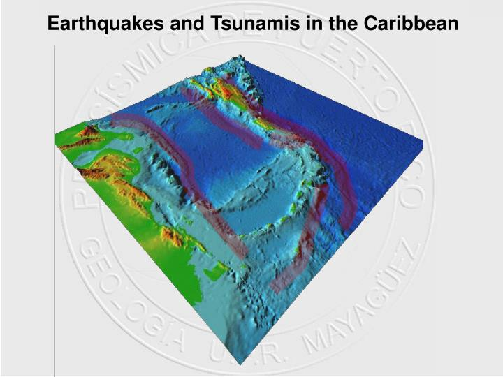 Earthquakes and Tsunamis in the Caribbean