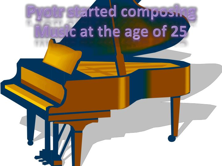 Pyotr started composing