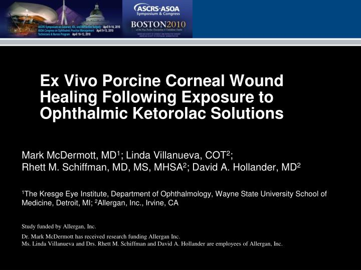 Ex vivo porcine corneal wound healing following exposure to ophthalmic ketorolac solutions