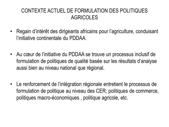 CONTEXTE ACTUEL DE FORMULATION DES POLITIQUES AGRICOLES