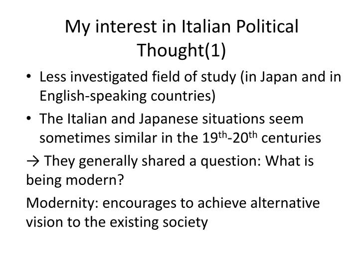 My interest in italian political thought 1