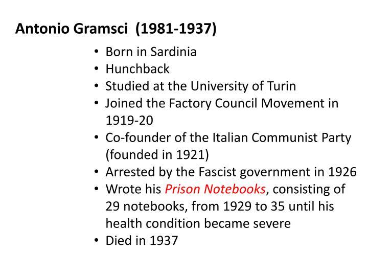 Antonio Gramsci  (1981-1937)