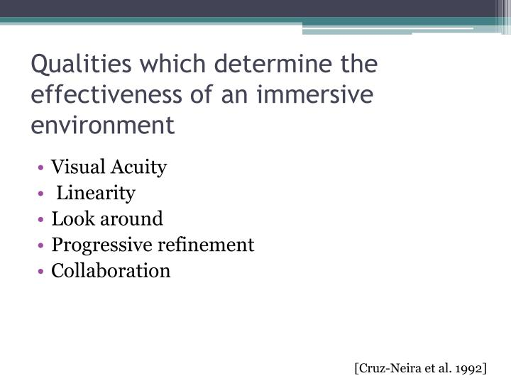 Qualities which determine the effectiveness of an immersive environment