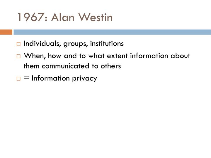 1967: Alan Westin