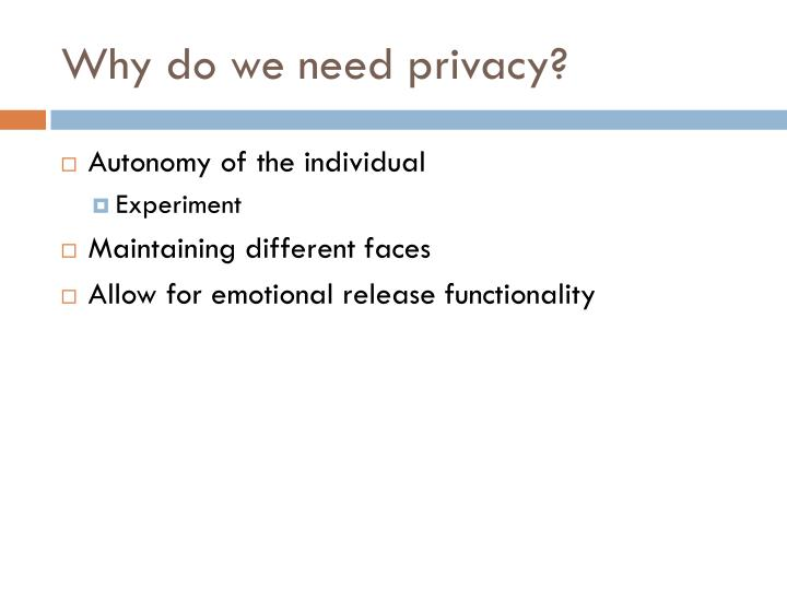 Why do we need privacy?
