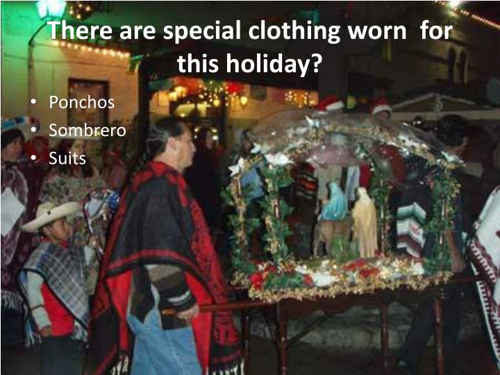 There are special clothing worn  for this holiday?