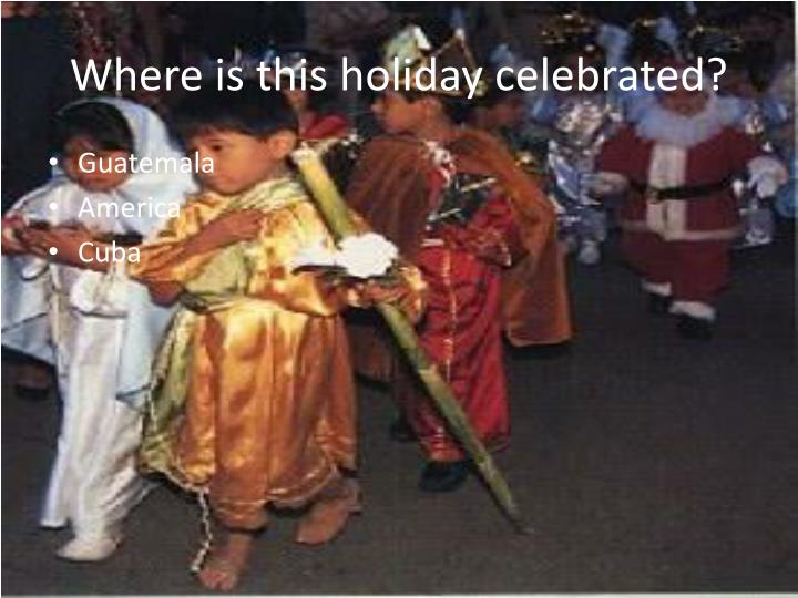 Where is this holiday celebrated?