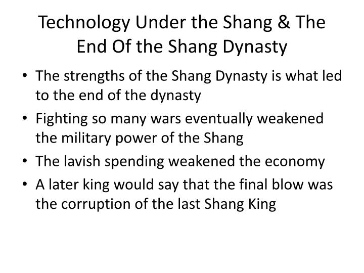 Technology Under the Shang & The End Of the Shang Dynasty