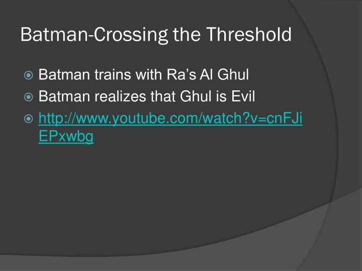 Batman-Crossing the Threshold