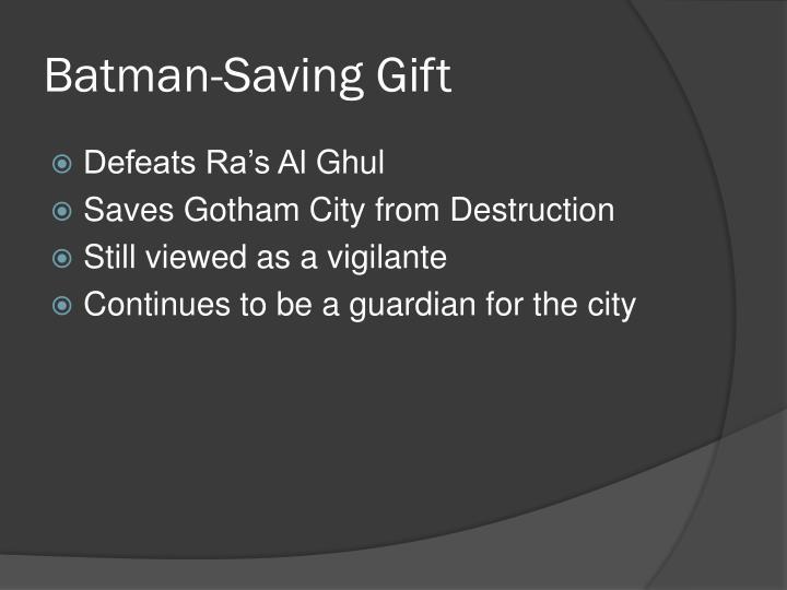 Batman-Saving Gift