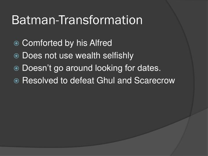 Batman-Transformation