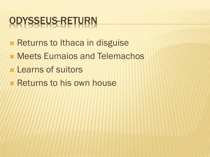 Returns to Ithaca in disguise