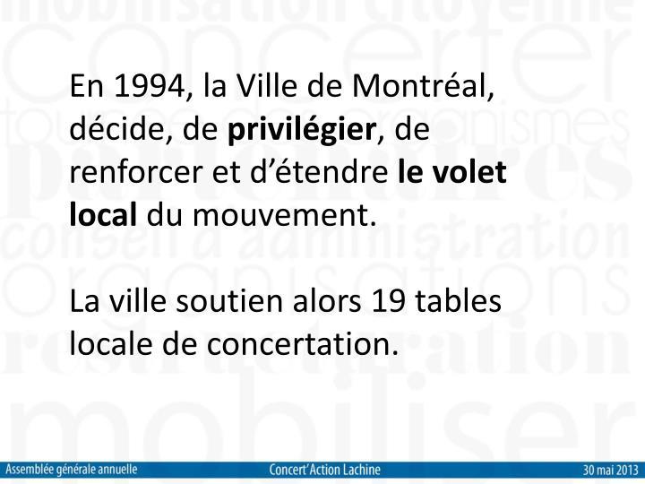 En 1994, la Ville de Montréal, décide, de