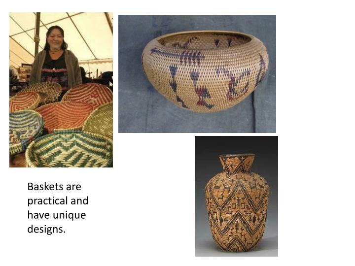 Baskets are practical and have unique designs.