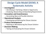 design cycle model dcm a systematic activity
