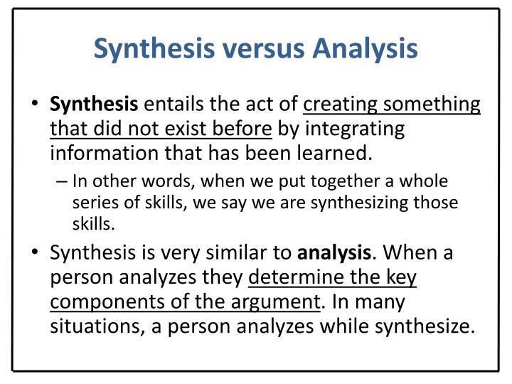 Synthesis versus Analysis