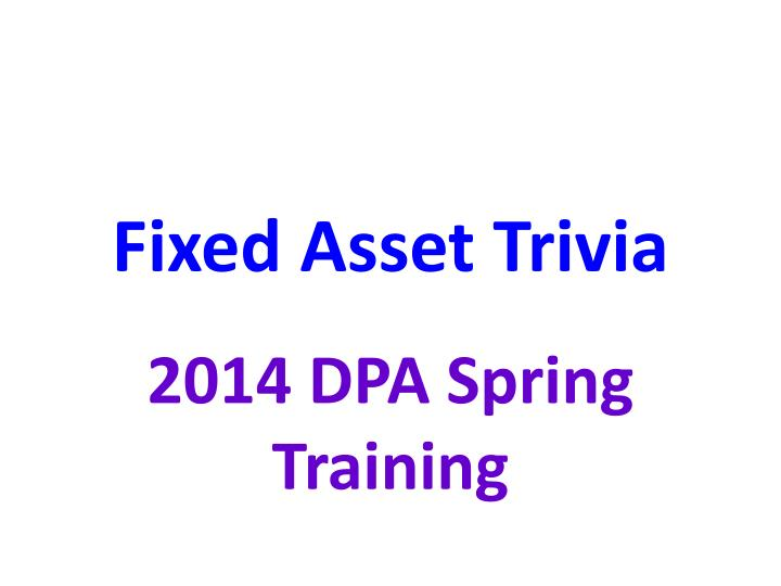 Fixed asset trivia