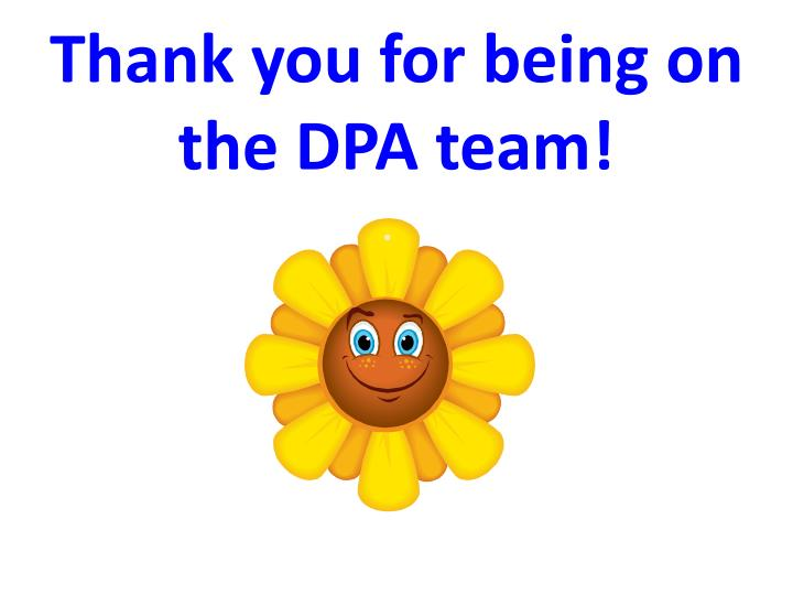 Thank you for being on the DPA team!