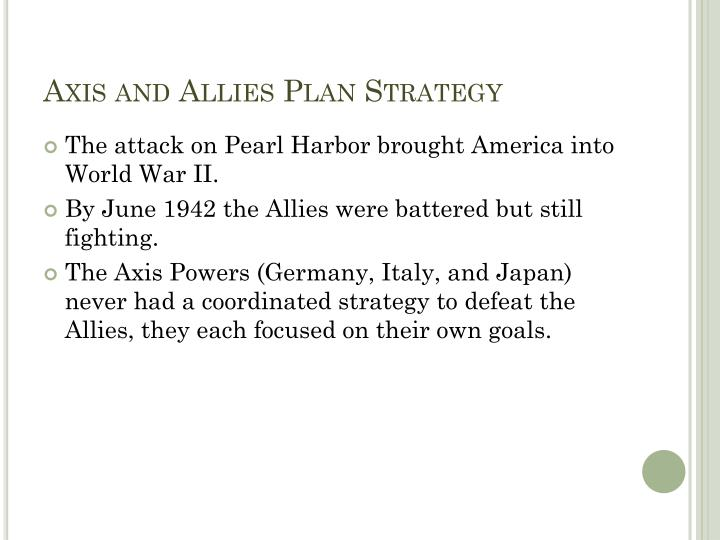 axis reasoning for war Why did herr adolf hitler declare war on the united states of america  but the reasoning behind  for germany going against the united states of america.