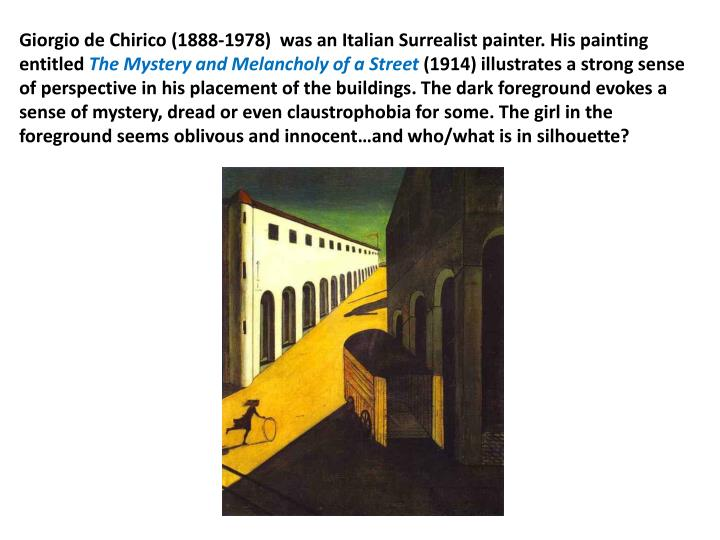 Giorgio de Chirico (1888-1978)  was an Italian Surrealist painter. His painting entitled