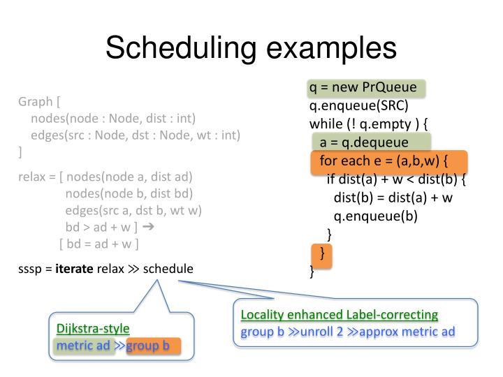 Scheduling examples