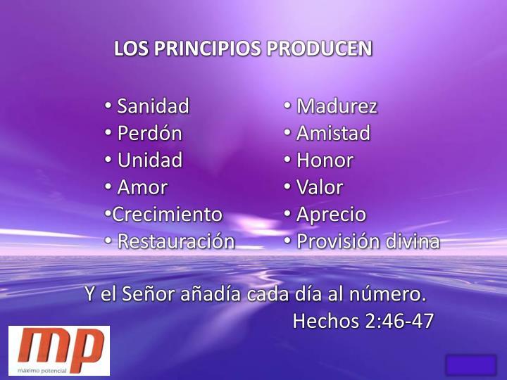 LOS PRINCIPIOS PRODUCEN