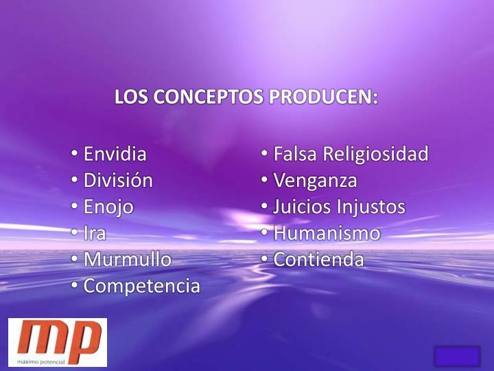 LOS CONCEPTOS PRODUCEN: