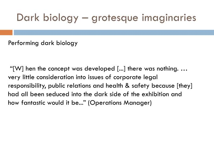 Dark biology – grotesque imaginaries