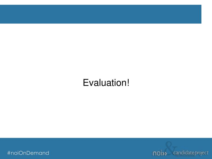 Evaluation!
