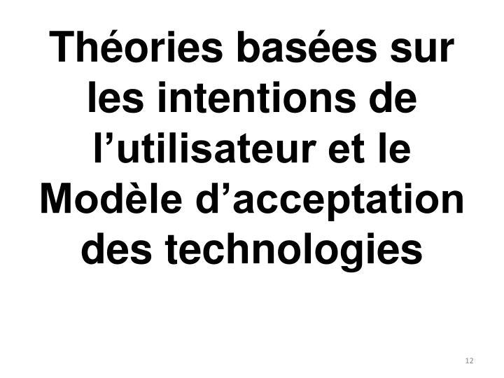 Théories basées sur les intentions de l'utilisateur et le Modèle d'acceptation des technologies