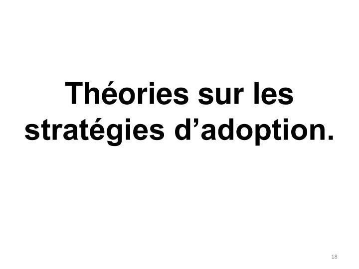Théories sur les stratégies d'adoption.