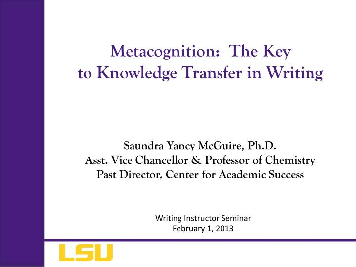 Metacognition the key to knowledge transfer in writing