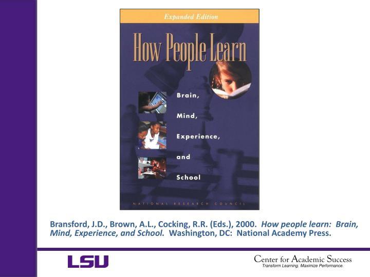 Bransford, J.D., Brown, A.L., Cocking, R.R. (Eds.), 2000.
