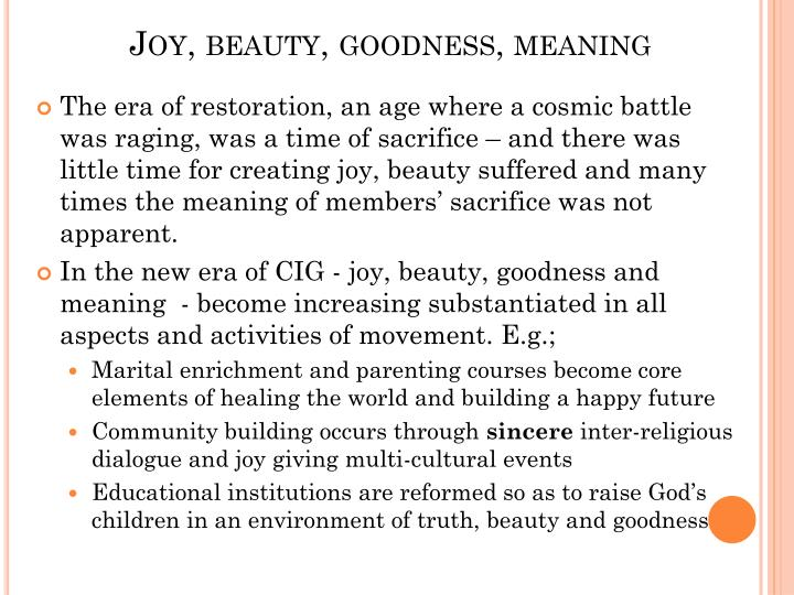 Joy, beauty, goodness, meaning