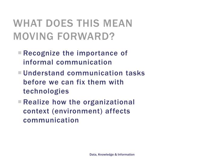 Recognize the importance of informal communication