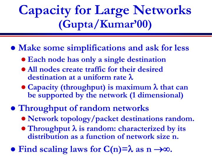 Capacity for Large Networks
