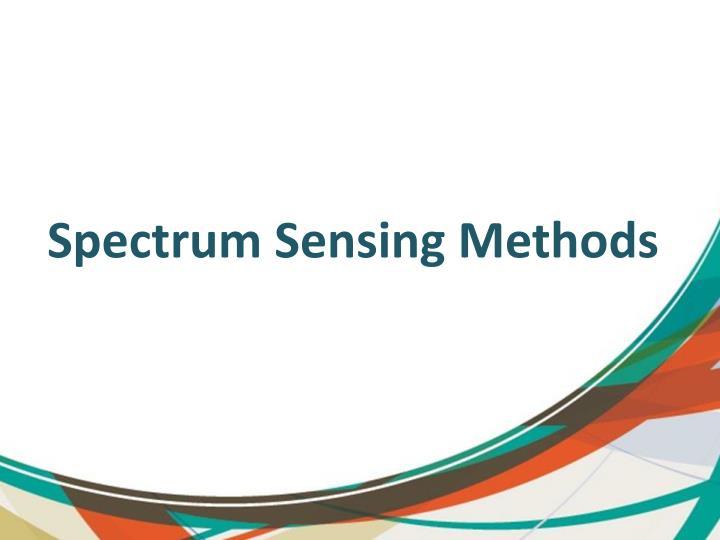 Spectrum Sensing Methods
