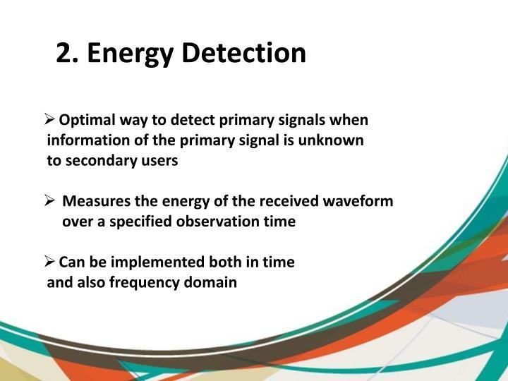 2. Energy Detection