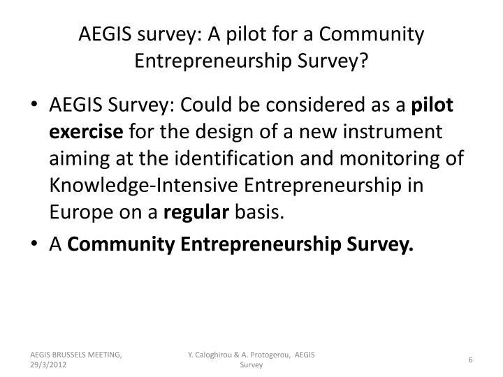 AEGIS survey: A pilot for