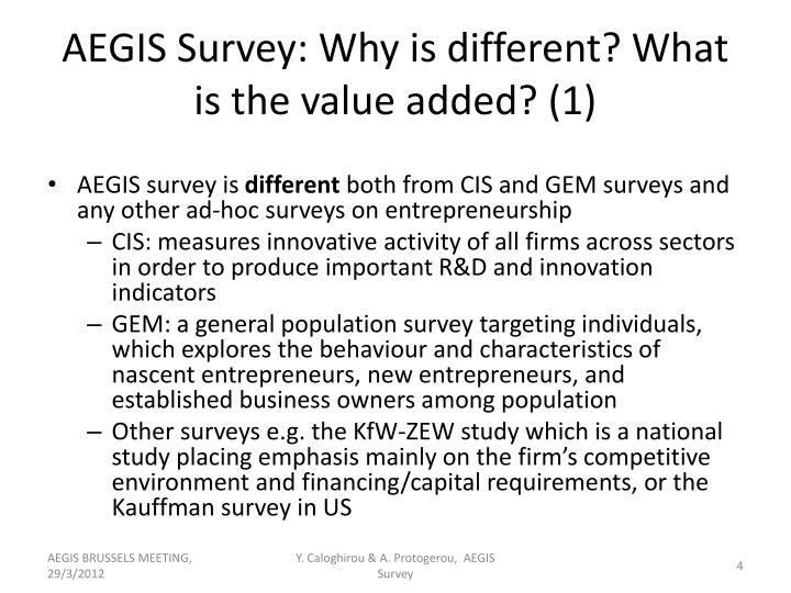 AEGIS Survey: Why is different? What is the value added? (1)